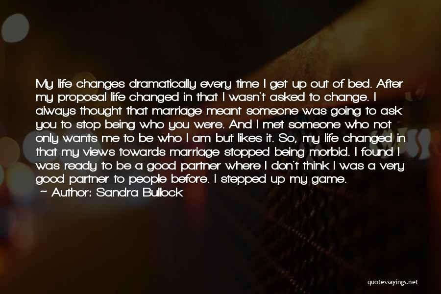 Time Before Marriage Quotes By Sandra Bullock