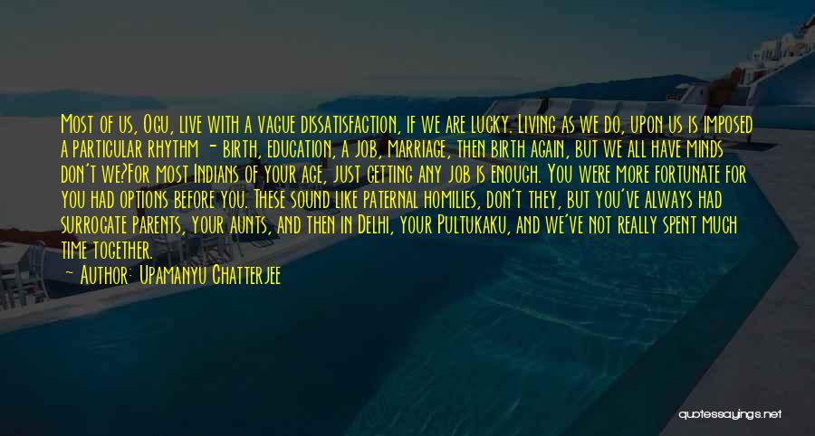Time Before Marriage Quotes By Upamanyu Chatterjee