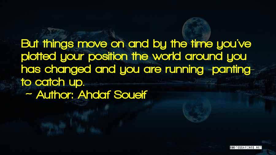 Time By Time Quotes By Ahdaf Soueif