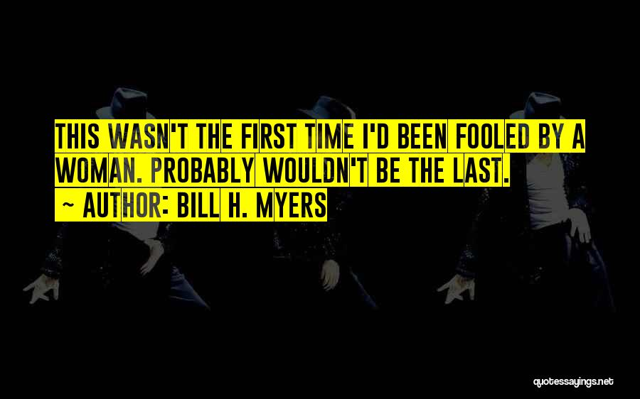 Time By Time Quotes By Bill H. Myers