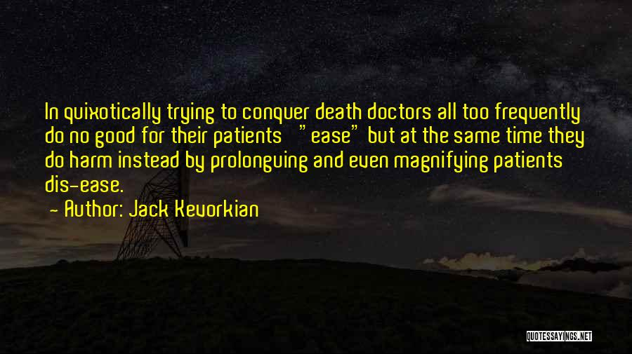 Time By Time Quotes By Jack Kevorkian