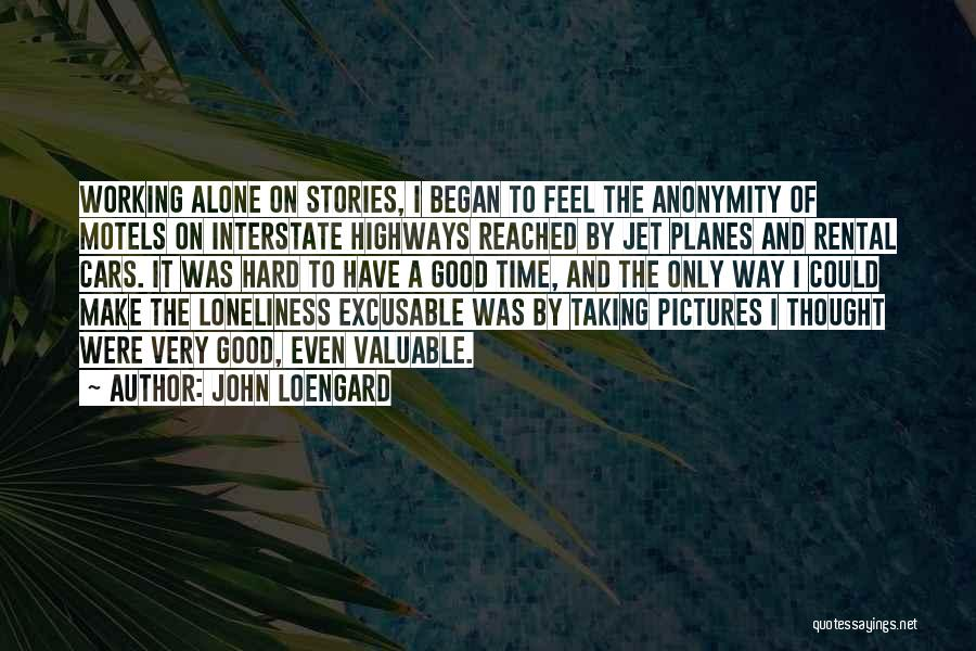 Time By Time Quotes By John Loengard