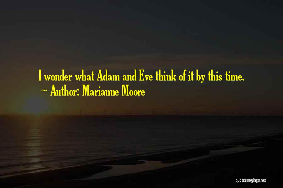 Time By Time Quotes By Marianne Moore