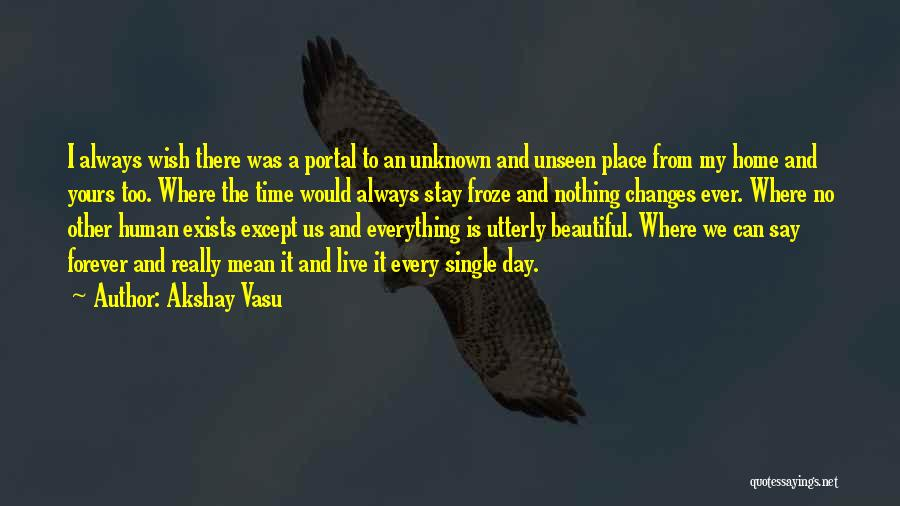 Time Changes Us Quotes By Akshay Vasu