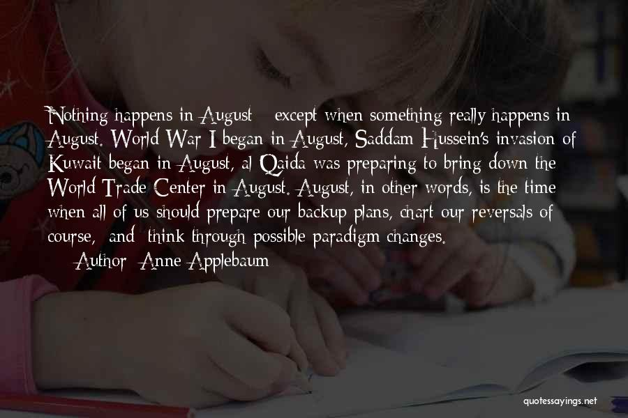 Time Changes Us Quotes By Anne Applebaum