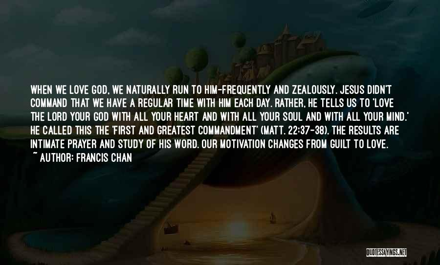 Time Changes Us Quotes By Francis Chan