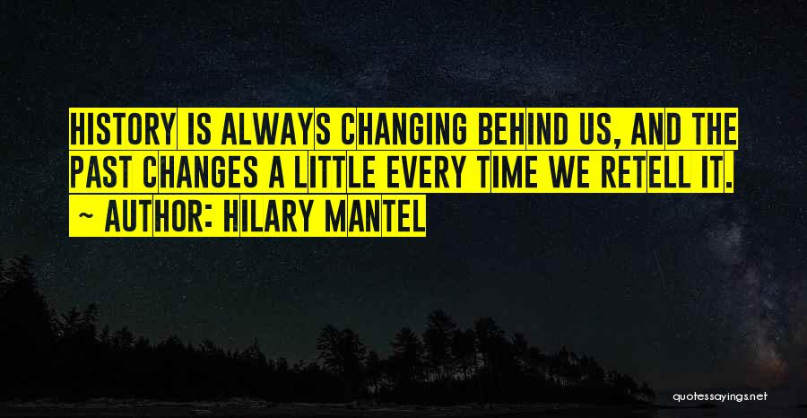 Time Changes Us Quotes By Hilary Mantel
