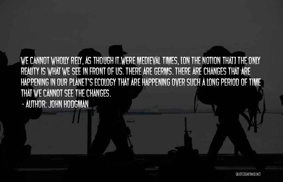 Time Changes Us Quotes By John Hodgman