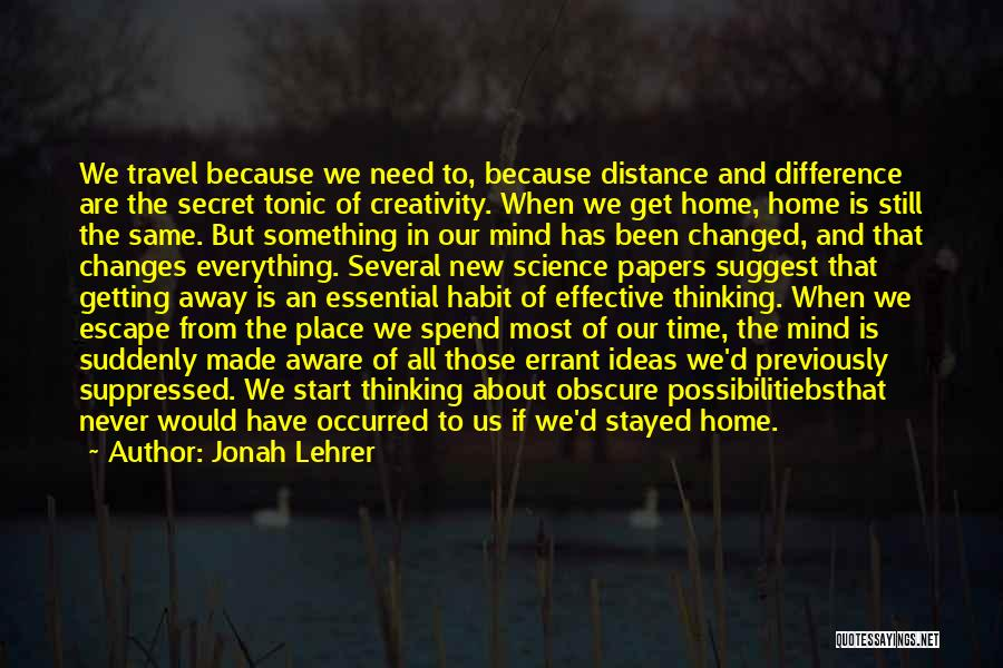 Time Changes Us Quotes By Jonah Lehrer