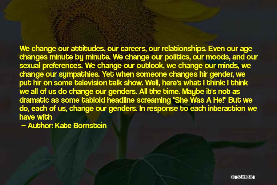 Time Changes Us Quotes By Kate Bornstein