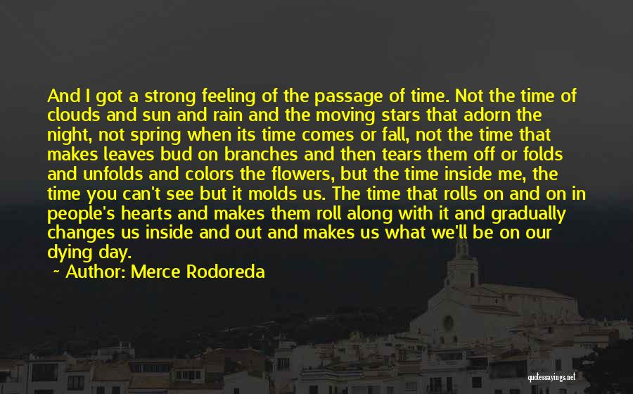 Time Changes Us Quotes By Merce Rodoreda