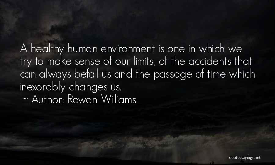 Time Changes Us Quotes By Rowan Williams