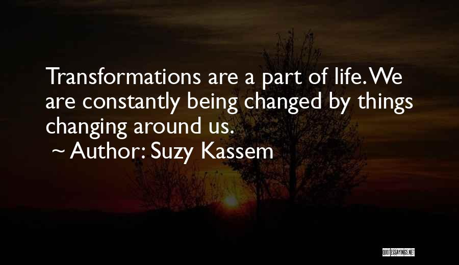 Time Changes Us Quotes By Suzy Kassem