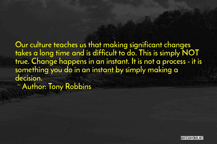 Time Changes Us Quotes By Tony Robbins