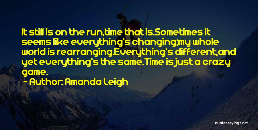 Time Changing Everything Quotes By Amanda Leigh