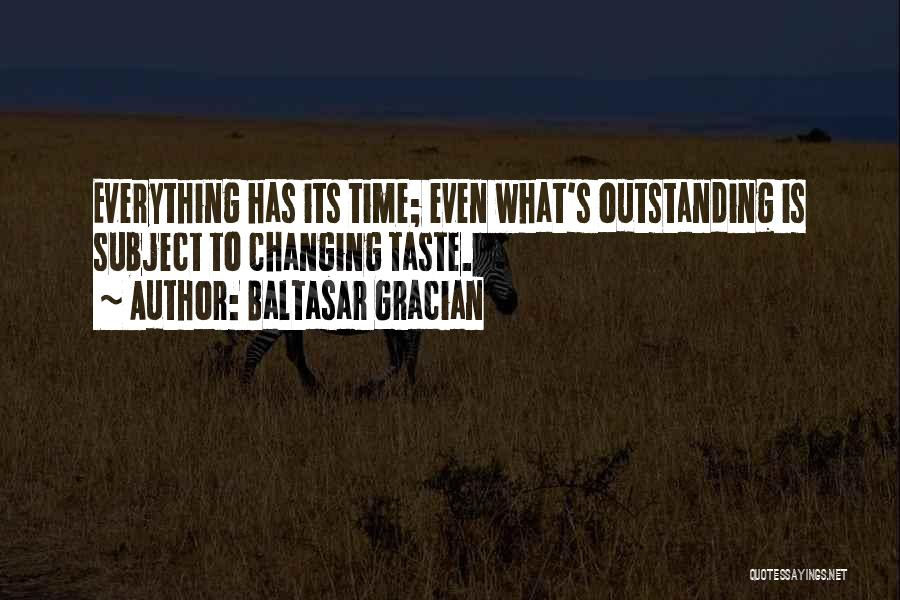 Time Changing Everything Quotes By Baltasar Gracian