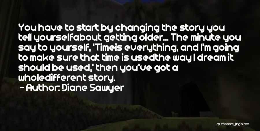 Time Changing Everything Quotes By Diane Sawyer