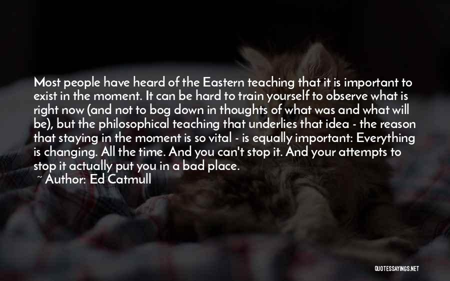 Time Changing Everything Quotes By Ed Catmull