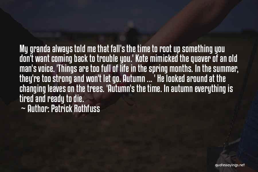 Time Changing Everything Quotes By Patrick Rothfuss