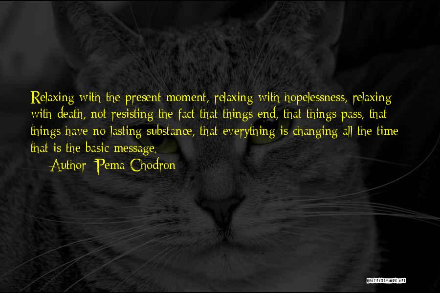 Time Changing Everything Quotes By Pema Chodron