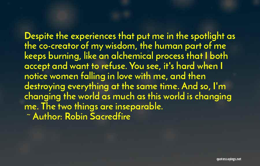 Time Changing Everything Quotes By Robin Sacredfire