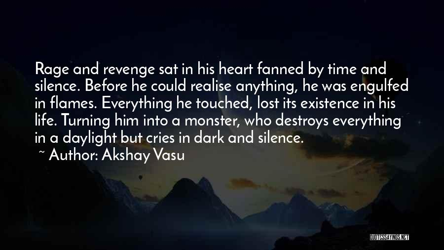 Time Destroys Everything Quotes By Akshay Vasu