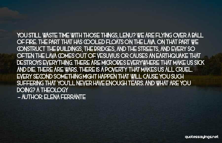 Time Destroys Everything Quotes By Elena Ferrante