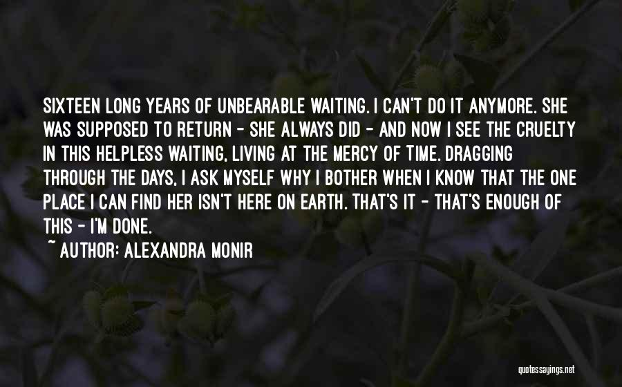 Time Dragging Quotes By Alexandra Monir