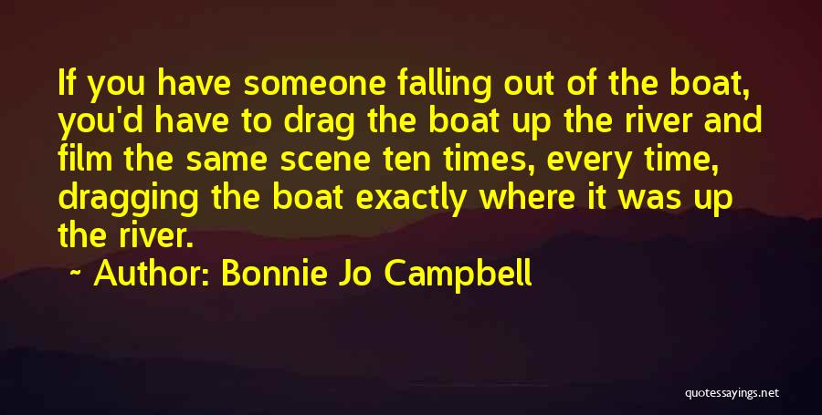 Time Dragging Quotes By Bonnie Jo Campbell