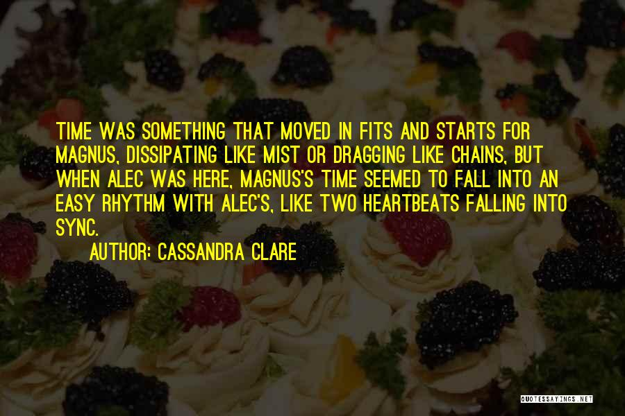 Time Dragging Quotes By Cassandra Clare