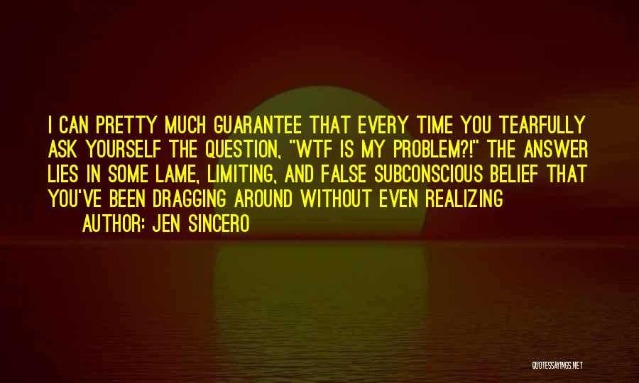 Time Dragging Quotes By Jen Sincero