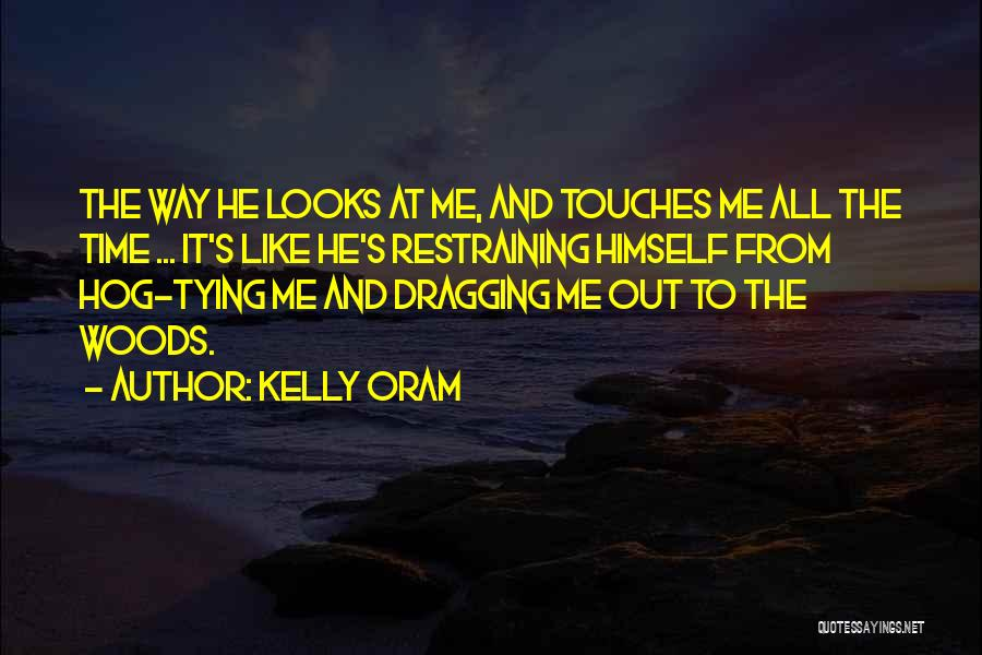 Time Dragging Quotes By Kelly Oram