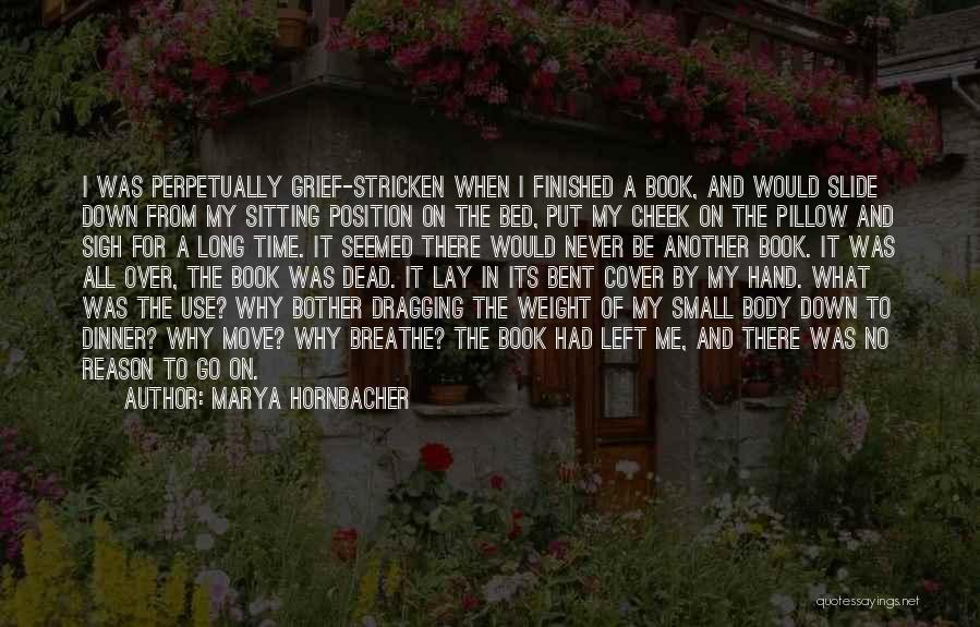 Time Dragging Quotes By Marya Hornbacher