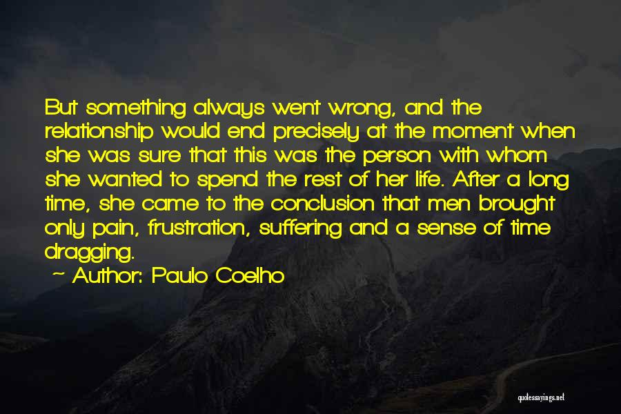 Time Dragging Quotes By Paulo Coelho