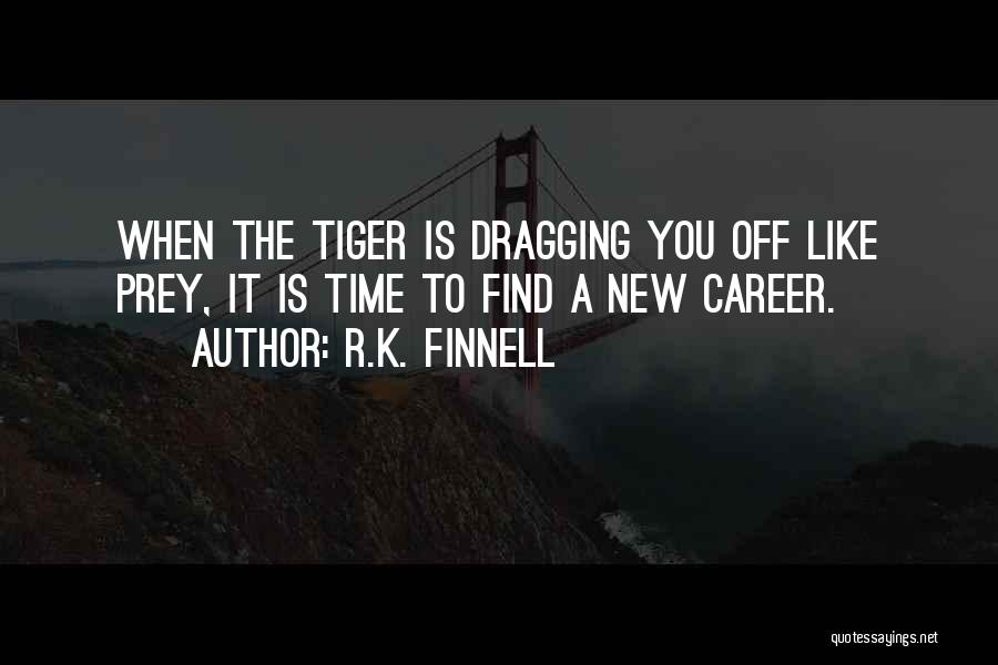 Time Dragging Quotes By R.K. Finnell