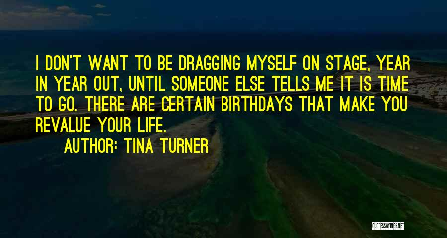 Time Dragging Quotes By Tina Turner
