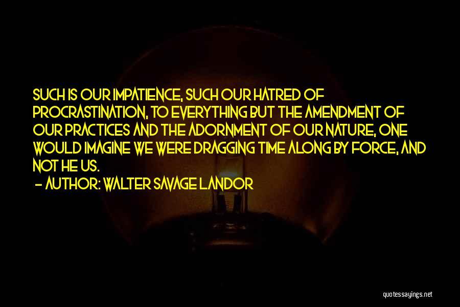 Time Dragging Quotes By Walter Savage Landor