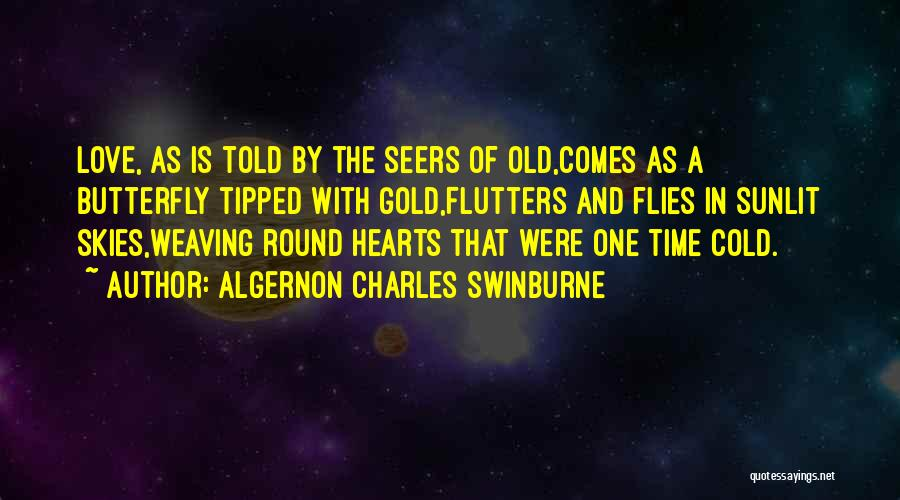 Time Flies In Love Quotes By Algernon Charles Swinburne