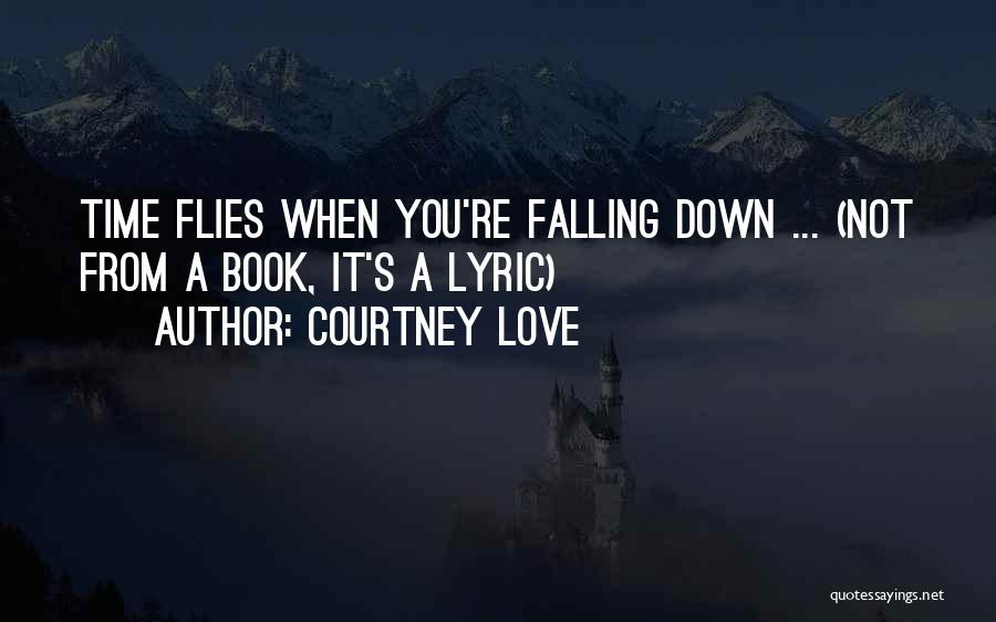 Time Flies In Love Quotes By Courtney Love