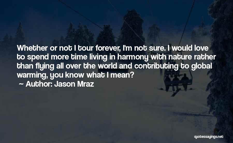 Time Flying And Love Quotes By Jason Mraz