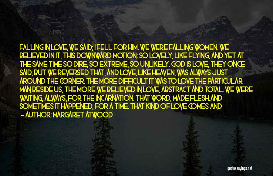Time Flying And Love Quotes By Margaret Atwood