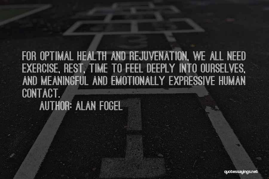 Time For Rest Quotes By Alan Fogel
