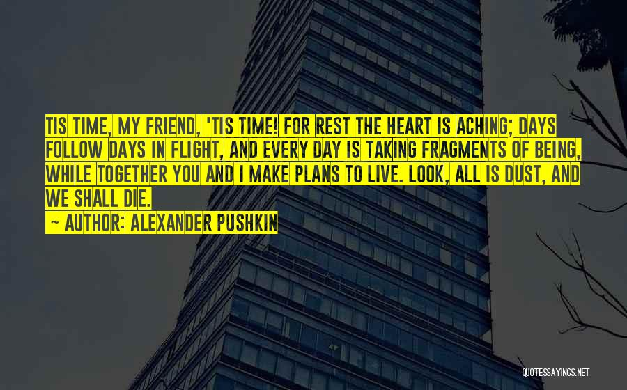 Time For Rest Quotes By Alexander Pushkin