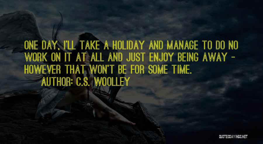 Time For Rest Quotes By C.S. Woolley