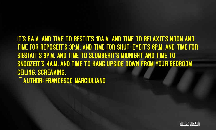Time For Rest Quotes By Francesco Marciuliano