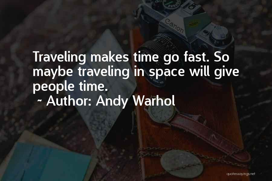 Time Go So Fast Quotes By Andy Warhol