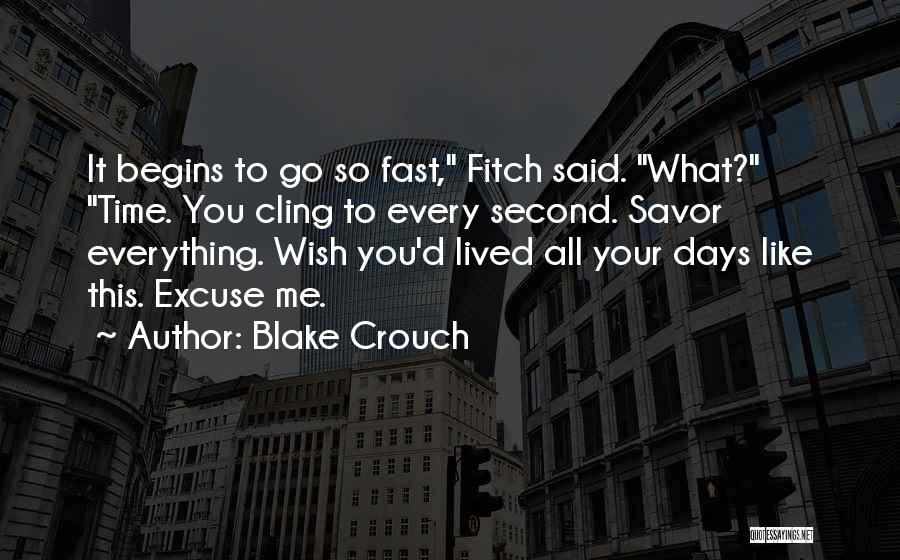 Time Go So Fast Quotes By Blake Crouch