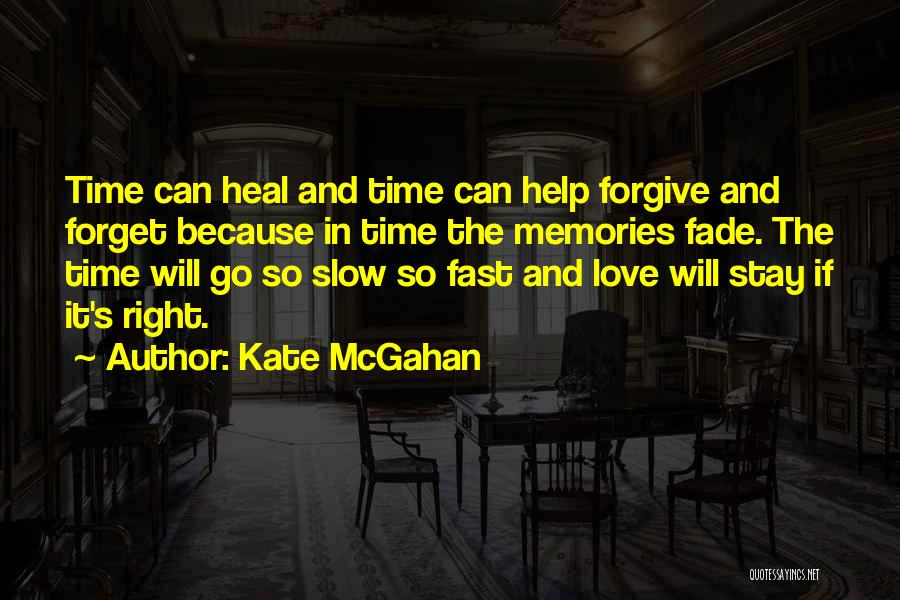 Time Go So Fast Quotes By Kate McGahan