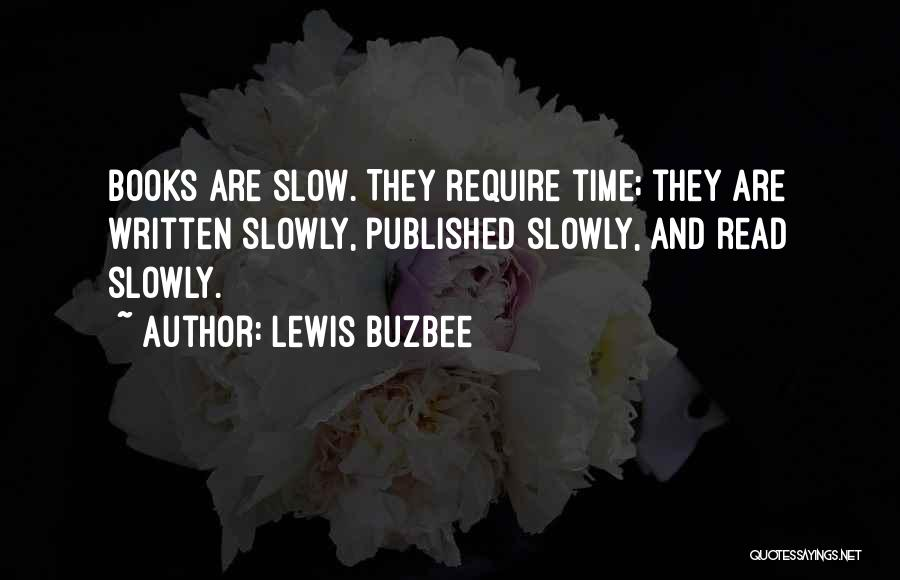 Time Goes By So Slowly Quotes By Lewis Buzbee