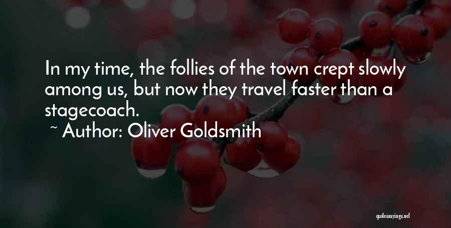Time Goes By So Slowly Quotes By Oliver Goldsmith